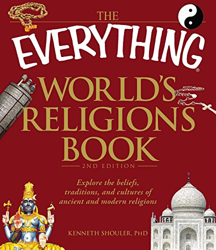 The Everything World's Religions Book: Explore the beliefs, traditions, and cultures of ancient and modern religions ()
