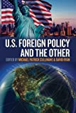 "BOOKS RECEIVED: Michael Cullinane and David Ryan, eds., ""U.S. Foreign Policy and the Other"" (Berghahn Books, 2017)"