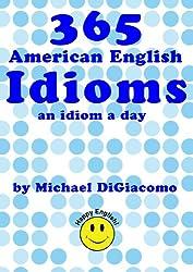 365 American English Idioms (English Edition)