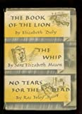 img - for Book of the Lion; The Whip; No Tears for the Dead book / textbook / text book