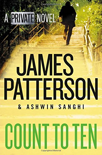 Book cover from Count to Ten: A Private Novelby James Patterson
