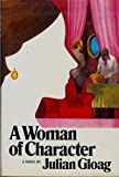 A Woman of Character, Julian Gloag, 0394483405