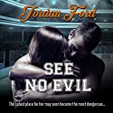 See No Evil: Brotherhood, Volume 1 Audiobook by Jordan Ford Narrated by Tor Thom, Charley Ongel