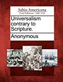 Universalism Contrary to Scripture, , 1275616704