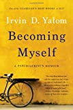 img - for Becoming Myself: A Psychiatrist's Memoir book / textbook / text book