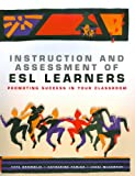 Instruction and Assessment of ESL Learners, Faye Brownlie and Catherine Feniak, 1553790200