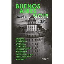 Buenos Aires Noir: Antología de cuentos policiales