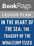 Lesson Plans In the Heart of the Sea: The Tragedy of the Whaleship Essex