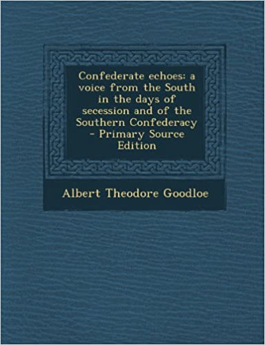 Book Confederate echoes: a voice from the South in the days of secession and of the Southern Confederacy