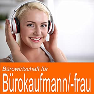 Bürowirtschaft für Bürokaufmann / Bürokauffrau Hörbuch