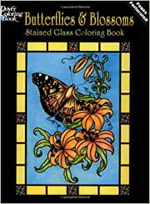 Butterflies and Blossoms Stained Glass Coloring Book ...
