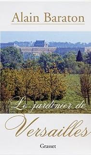 Le jardinier de Versailles, Baraton, Alain