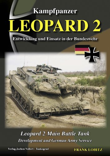 Kampfpanzer Leopard 2 - Main Battle Tank - Development and German Army Service ()