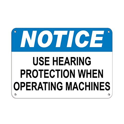 Notice Use Hearing Protection When Operating Machines Aluminum Metal Sign 12 X 18 Inch