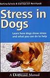 Stress in Dogs, Martina Scholz and Clarissa Von Reinhardt, 1929242336