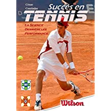 Succès en Tennis: La Science derrière les résultats (French Edition)