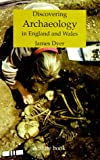 Discovering Archaeology in England and Wales, James Dyer, 0747803331