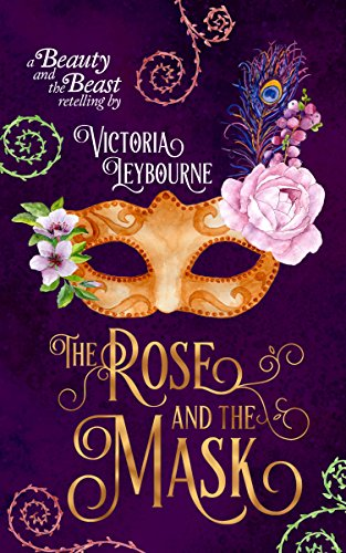 Fairytale Masks (The Rose and the Mask: A Beauty and the Beast Retelling (Fairytale Masquerades Book 1))