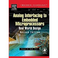 Analog Interfacing to Embedded Microprocessor Systems: Real World Design