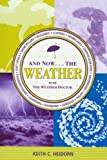 And Now - The Weather, Heidorn, K. C., 1894856651