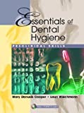 Essentials of Dental Hygiene: Preclinical Skills PAP/CDR Edition by Cooper RDH MSEd, Mary Danusis, Wiechmann, Lauri (2004) Paperback
