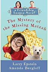 The Mystery of the Missing Matzah: Volume 1 (Friendship League) Paperback