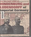 Military Lives of Hindenburg and Ludendorff of Imperial Germany, Trevor N. Dupuy, 0531018822