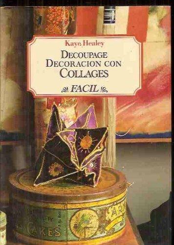 Descargar Libro Decoupage Decoracion Con Collages Facil Kaye Healey