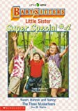 Karen, Hannie and Nancy: The Three Musketeers (Baby-Sitters Little Sister Super Special # 4)