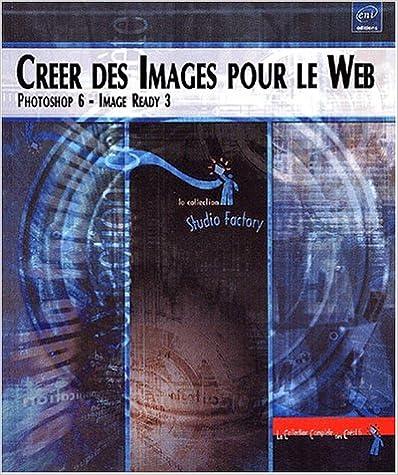 Livres Créer des images pour le Web. Photoshop 6 et Image Ready pdf, epub ebook