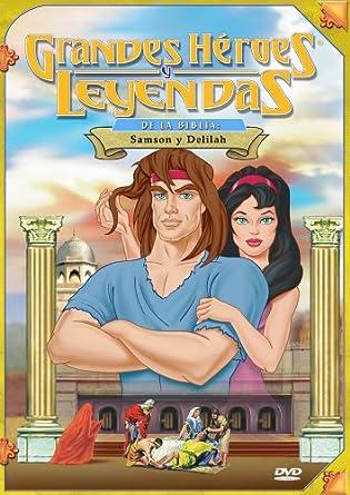 Grandes Heroes y Leyendas de la Biblia: Samson y Delilah