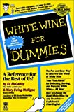 White Wine for Dummies, Ed McCarthy and Mary Ewing-Mulligan, 076455011X