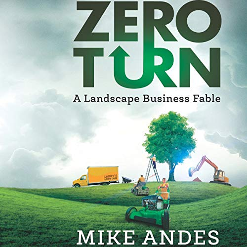 Zero Turn: How to Build a Successful Lawn Care Business