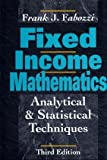 Fixed Income Mathematics, Fabozzi, Frank J., 1557384231