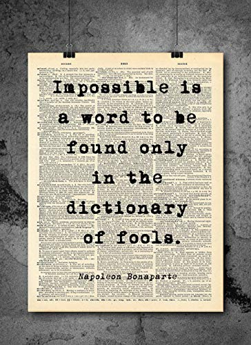 Napoleon Bonaparte - Impossible Quote - Dictionary Art Print - Vintage Dictionary Print 8x10 inch Home Vintage Art Wall Art for Home Wall For Living Room Bedroom Office Ready-to-Frame