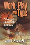 Work, Play, and Type, Judith A. Provost, 0935652590