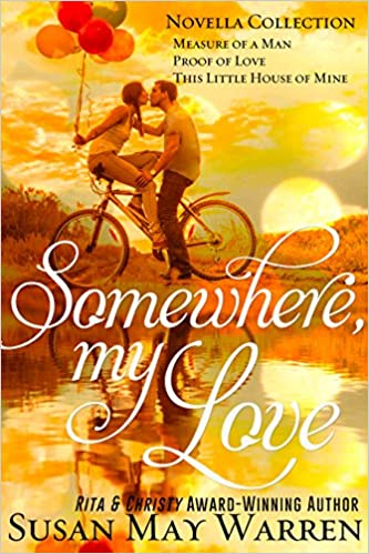 Somewhere, My Love: A contemporary inspirational romance novella collection about taking a leap of faith for love. . .