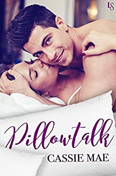 Pillowtalk by [Mae, Cassie]