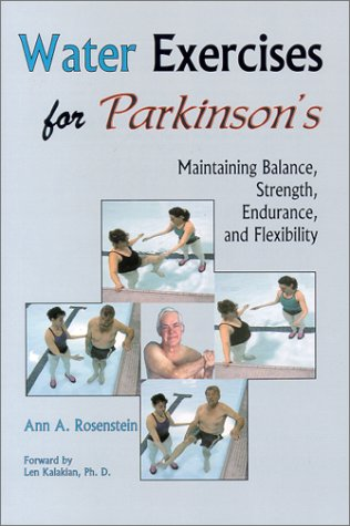 Water Exercises for Parkinson's: Maintaining Balance, Strength, Endurance, and Flexibility (Best Balance Exercises For Parkinson's Disease)