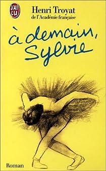 A demain, Sylvie par Troyat
