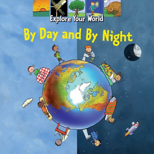 Download By Day and By Night (Explore Your World) ebook