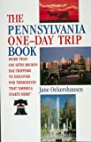 img - for The Pennsylvania One-Day Trip Book book / textbook / text book