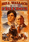 The Final Freedom, Bill Wallace, 0671530003