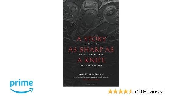 a story as sharp as a knife bringhurst robert