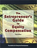 The Entrepreneur's Guide to Equity Compensation, Bernstein, Ron and Binns, David, 0966407741