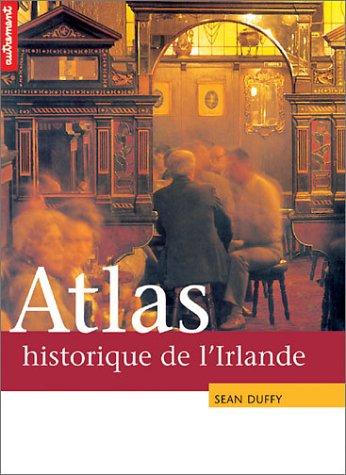 Atlas historique de l'Irlande Broché – 23 janvier 2002 Collectif Autrement 274670109X Irlande - Histoire
