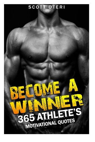 Become A Winner: 365 Athlete's Motivational Quotes