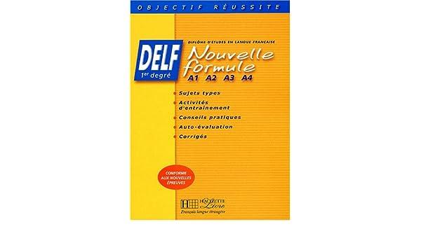DELF 1er degré. : Nouvelle formule A1 A2 A3 A4: Livre De LEleve Objectif reussite: Amazon.es: Marie-José Barbot, Catherine Descayrac, ...