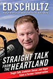 Straight Talk from the Heartland: Tough Talk, Common Sense, and Hope from a Former Conservative