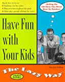 Have Fun with Your Kids the Lazy Way, Marilee Lebon, 0028631668